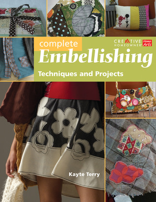 Complete Embellishing by Katherine Terry
