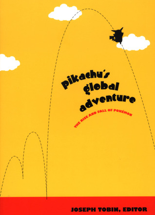 Pikachus Global Adventure: The Rise and Fall of Pokemon
