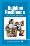 A Parent's Guide to Building Resilience in Children and Teens: Giving Your Child Roots and Wings