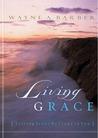 Living Grace: Letting Jesus Be Jesus in You