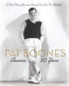 Pat Boone's America: A Pop Culture Treasury of the Past Fifty Years