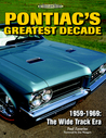 Pontiac's Greatest Decade 1959-1969: The Wide Track Era