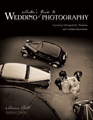 Master's Guide to Wedding Photography: Capturing Unforgettable Moments and Lasting Impressions Ebooks descargar el teléfono inteligente