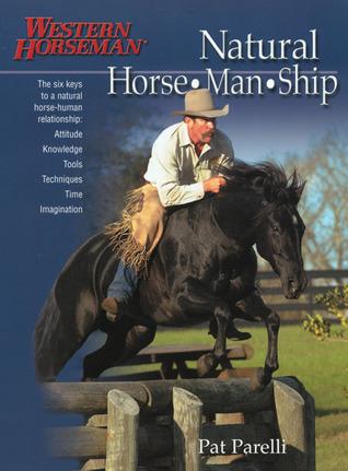 Natural Horse-Man-Ship by Pat Parelli