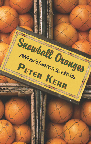 Snowball Oranges: A Winter's Tale on a Spanish Isle