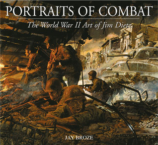Portraits of Combat: The World War II Art of Jim Dietz