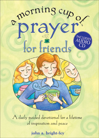 A morning cup of prayer for friends a daily guided devotional for a 3420394 altavistaventures