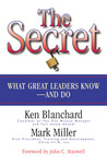 The Secret: What Great Leaders Know - And Do