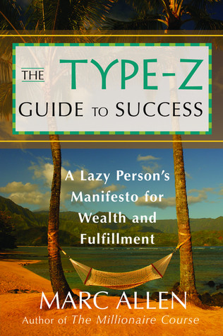 The Type-Z Guide to Success by Marc Allen