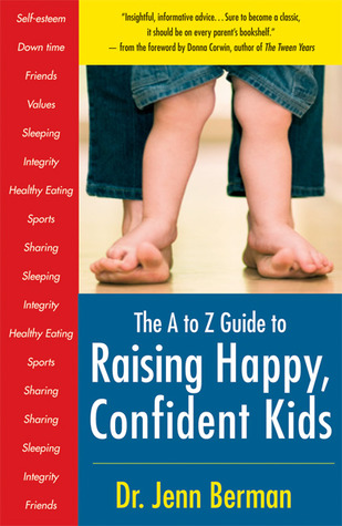 the-a-to-z-guide-to-raising-happy-confident-kids