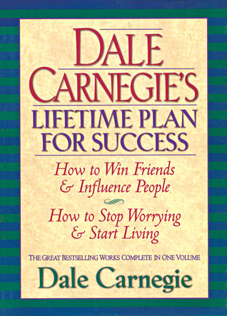 Dale Carnegies Lifetime Plan For Success How To Win Friends And
