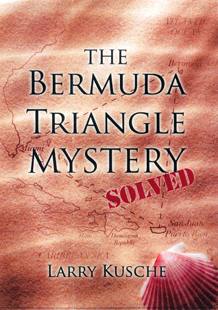 The Bermuda Triangle Mystery Solved by Larry Kusche