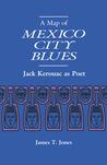 A Map of Mexico City Blues: Jack Kerouac as Poet