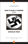 How to Quiet a Vampire: A Sotie