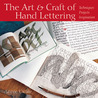 The Art  Craft of Hand Lettering: Techniques, Projects, Inspiration