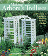 Making Arbors  Trellises: 22 Practical  Decorative Projects for Your Garden