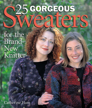 25 Gorgeous Sweaters for the Brand-New Knitter by Catherine Ham