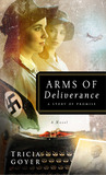 Arms of Deliverance: A Story of Promise (World War II Liberator #4)