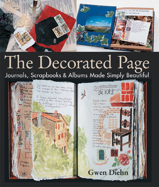 The Decorated Page: Journals, Scrapbooks  Albums Made Simply Beautiful