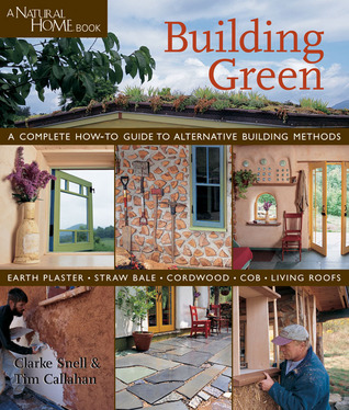 Building green a complete how to guide to alternative building 95132 fandeluxe Gallery