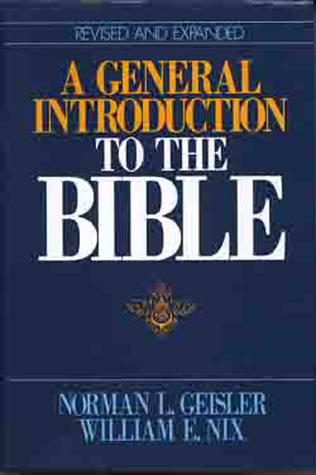 A General Introduction to the Bible by Norman L. Geisler