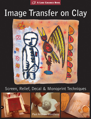 Image Transfer on Clay by Paul Andrew Wandless