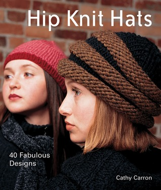 a0cc943cb Hip Knit Hats  40 Fabulous Designs by Cathy Carron