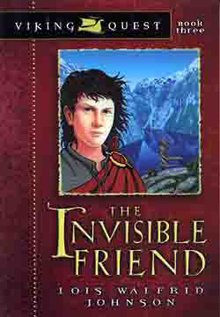 The Invisible Friend Viking Quest 3 By Lois Walfrid Johnson