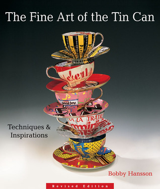 The Fine Art of the Tin Can: Techniques  Inspirations