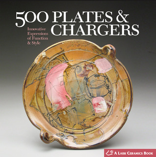 500 Plates & Chargers by Suzanne J.E. Tourtillott