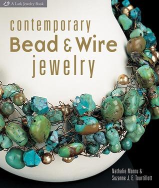 Contemporary Bead  Wire Jewelry by Suzanne J.E. Tourtillott
