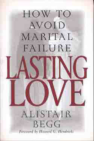 Lasting Love by Alistair Begg