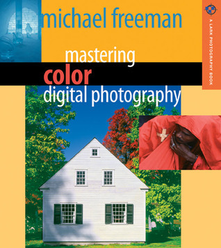 Mastering Color Digital Photography