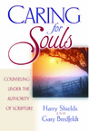 Caring for Souls: Counseling Under the Authority of Scripture