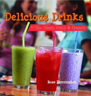 Delicious Drinks to Sip, Slurp, Gulp  Guzzle