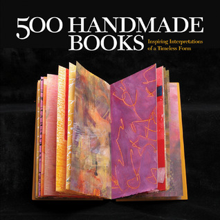500 Handmade Books: Inspiring Interpretations of a Timeless Form