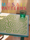 Mosaic Patterns: Step-By-Step Techniques and Stunning Projects
