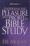 Experiencing Pleasure and Profit in Bible Study by D.L. Moody