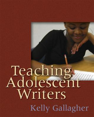 Teaching Adolescent Writers