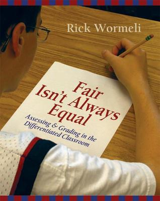 Fair Isn't Always Equal: AssessingGrading in the Differentiated Classroom