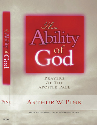 The Ability of God by Arthur W. Pink