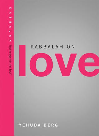 Kabbalah on Love by Yehuda Berg