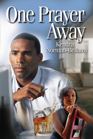 One Prayer Away by Kendra Norman-Bellamy