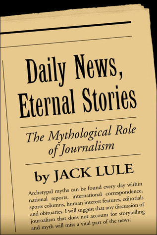 Daily News, Eternal Stories: The Mythological Role of Journalism
