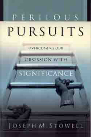 Perilous Pursuits: Overcoming Our Obsession with S...