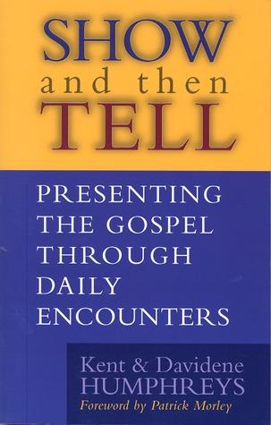 Descargar el libro google book Show and then Tell: Presenting The Gospel Through Daily Encounters