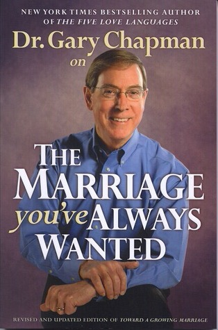 Gary Chapman (author) Dr Gary Chapman on The Marriage Youve Always Wanted by Gary Chapman