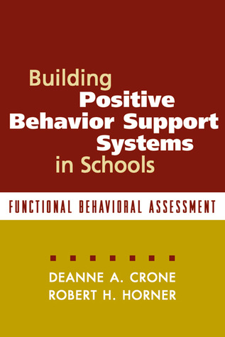 Building Positive Behavior Support Systems in Schools, First ... by Deanne A. Crone