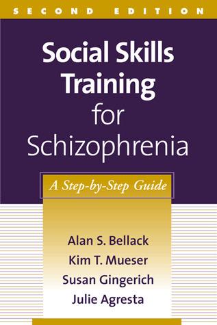 Social Skills Training for Schizophrenia: A Step-by-Step Guide