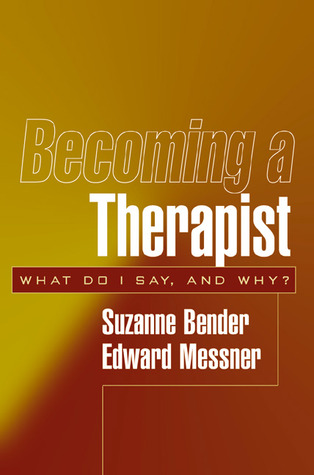 Becoming a Therapist: What Do I Say, and Why?